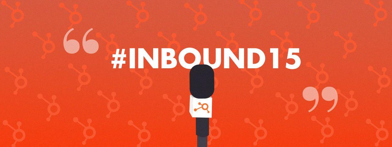 INBOUND 2015 el mayor evento de Inbound Marketing del mundo